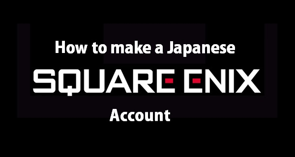 How to make a Square Enix JP account